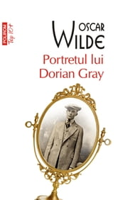 Portretul lui Dorian Gray (Romanian edition) ebook by Oscar Wilde