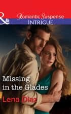 Missing In The Glades (Mills & Boon Intrigue) (Marshland Justice, Book 1) ebook by Lena Diaz