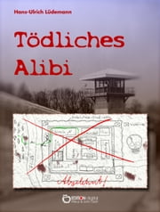 Tödliches Alibi - Kriminalroman ebook by Kobo.Web.Store.Products.Fields.ContributorFieldViewModel