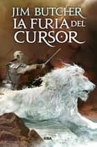 La furia del cursor ebook by Jim Butcher