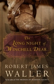 The Long Night of Winchell Dear - A Novel ebook by Robert James Waller