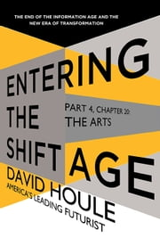 The Arts (Entering the Shift Age, eBook 8) ebook by David Houle