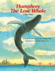 Humphrey the Lost Whale ebook by Wendy Tokuda,Richard Hall,Hanako Wakiyama