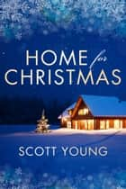 Home For Christmas ebook by Scott Young