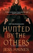 Hunted by the Others ebook by Jess Haines