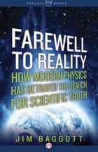 Farewell to Reality ebook by Jim Baggott