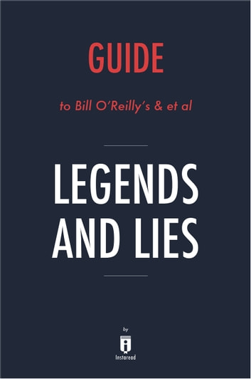Guide to Bill O'Reilly's & et al Legends and Lies by Instaread ebook by Instaread