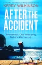 After the Accident - A compelling and addictive psychological suspense novel ebook by