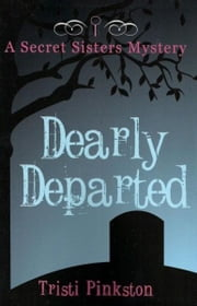 Dearly Departed ebook by Tristi Pinkston