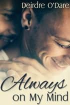 Always on My Mind ebook by Deirdre O'Dare