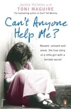 Can't Anyone Help Me? ebook by Toni Maguire