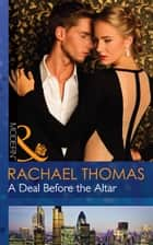 A Deal Before the Altar (Mills & Boon Modern) eBook by Rachael Thomas