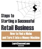 Steps to Starting a Successful Retail Business ebook by Learn2succeed.com Incorporated