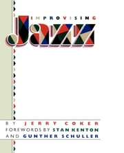 Improvising Jazz ebook by Jerry Coker
