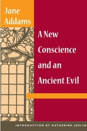 A New Conscience and an Ancient Evil ebook by Jane Addams