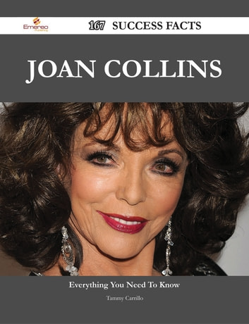 Joan Collins 167 Success Facts - Everything you need to know about Joan Collins ebook by Tammy Carrillo
