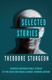 Selected Stories ebook by Theodore Sturgeon