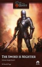 The Sword is Mightier: Scholar Knight (Book I) ebook by M Harold Page