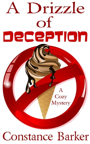 A Drizzle of Deception - Caesar's Creek Cozy Mystery Series, #10 ebook by Constance Barker