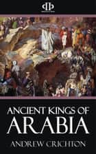 Ancient Kings of Arabia ebook by