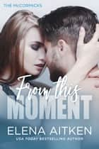 From this Moment ebook by Elena Aitken