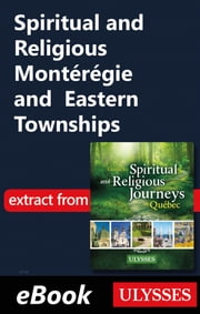 Spiritual and Religious Montérégie and Eastern Townships ebook by Siham Jamaa