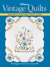 Warman's Vintage Quilts: Identification And Price Guide ebook by Maggi Mccormick Gordon
