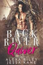 Back River Quiver ebook by Alexa Riley