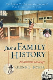 Just A Family History ebook by Glenn L. Bower