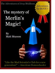 The Mystery of Merlin's Magic ebook by Matt Musson