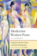 Modernist Women Poets - An Anthology ebook by Robert Hass, Paul Ebenkamp