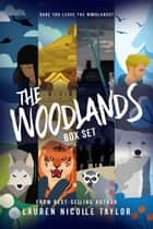 The Woodlands Series Boxed Set ebook by