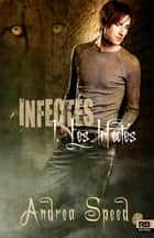 Les Infectés - Infectés, T1 ebook by Andrea Speed, Cassie Black