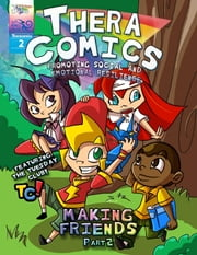 Theracomics #2 - Making Friends - Part 2 ebook by C. Sesselego,R. Hromek,E. Civiletti,M. Rezzi