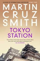 Tokyo Station ebook by Martin Cruz Smith