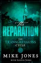 Transgressions Cycle: The Reparation ebook by Mike Jones, Leonie Jones