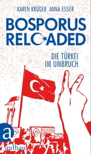 Bosporus reloaded - Die Türkei im Umbruch ebook by Kobo.Web.Store.Products.Fields.ContributorFieldViewModel
