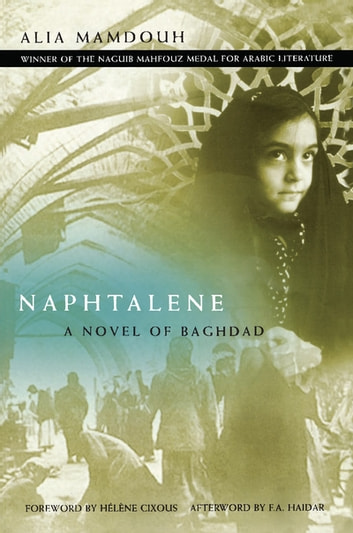Naphtalene - A Novel of Baghdad ebook by Alia Mamdouh,F. A. Haidar