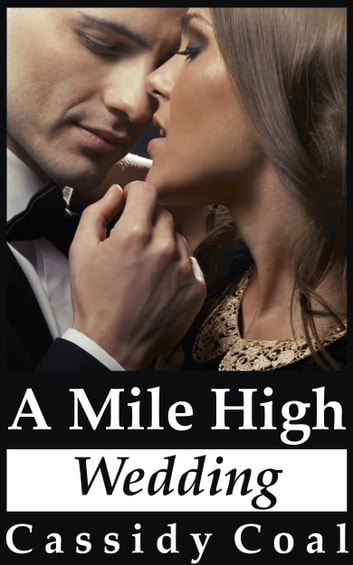 A Mile High Wedding ebook by Cassidy Coal