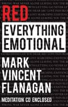 Red Everything Emotional ebook by Mark Vincent Flanagan