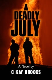 A Deadly July ebook by CK Brooks