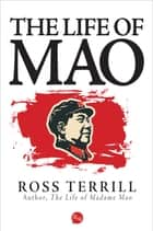 The Life of Mao ebook by Ross Terrill