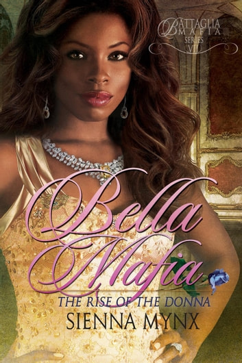 Bella Mafia - Battaglia Mafia Series, #8 ebook by Sienna Mynx