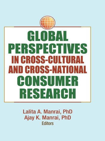 Global Perspectives in Cross-Cultural and Cross-National Consumer Research ebook by Erdener Kaynak,Lalita Manrai