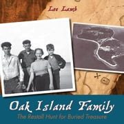 Oak Island Family - The Restall Hunt for Buried Treasure ebook by Lee Lamb