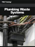 Plumbing Waste Systems ebook by TSD Training
