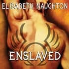 Enslaved livre audio by Elisabeth Naughton