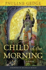 Child of the Morning: A Novel ebook by Gedge, Pauline