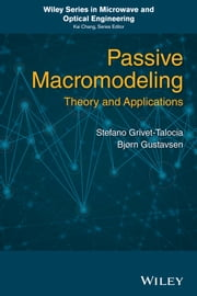 Passive Macromodeling - Theory and Applications ebook by Stefano Grivet-Talocia,Bjorn Gustavsen