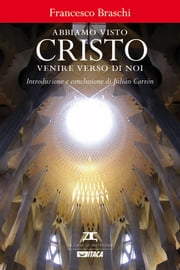 Abbiamo visto Cristo venire verso di noi ebook by Francesco Braschi, Julián Carrón